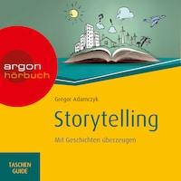Storytelling - Mit Geschichten überzeugen - Haufe TaschenGuide (Ungekürzte Lesung)