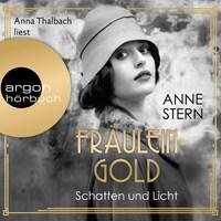 Fräulein Gold. Schatten und Licht - Die Hebamme von Berlin, Band 1 (Ungekürzt)