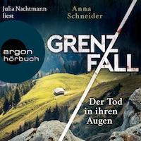 Der Tod in ihren Augen - Grenzfall - Kriminalroman, Band 1 (Ungekürzte Lesung)
