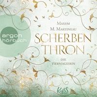 Scherbenthron - Die Tiermagier-Trilogie, Band 3 (Ungekürzt)