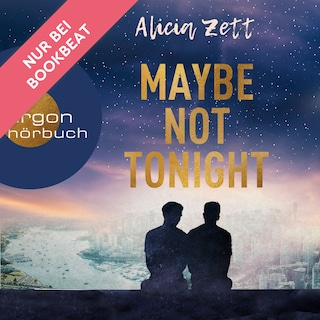 Maybe Not Tonight - Love is Queer, Band 2 (Ungekürzt)