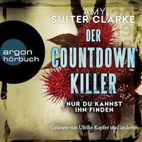 Der Countdown-Killer - Nur du kannst ihn finden (Ungekürzte Lesung)
