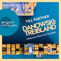 Treibland - Adam Danowski, Band 1 (Ungekürzt)