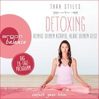 Detoxing - Reinige deinen Körper, kläre deinen Geist (Ungekürzt)