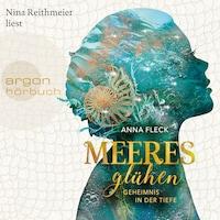 Meeresglühen - Geheimnis in der Tiefe - Meeresglühen Romantasy-Trilogie, Band 1 (Ungekürzt)
