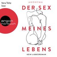 Der Sex meines Lebens - Kein Liebesroman (Ungekürzt)