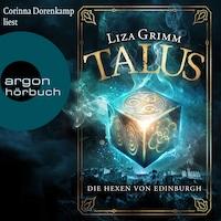 Die Hexen von Edinburgh - Talus, Band 1 (Ungekürzt)