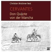 Don Quijote von der Mancha (Ungekürzte Lesung)