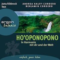 Ho'oponopono - In Harmonie mit dir und der Welt (Gekürzte Fassung)
