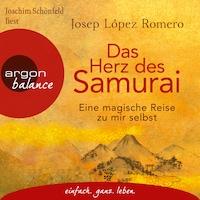 Das Herz des Samurai - Eine magische Reise zu mir selbst (Ungekürzte Lesung)
