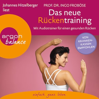 Das neue Rückentraining - Mit Audiotrainer für einen gesunden Rücken (Ungekürzte Lesung)