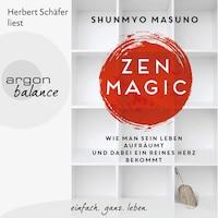 Zen Magic - Wie man sein Leben aufräumt und dabei ein reines Herz bekommt (Ungekürzte Lesung)
