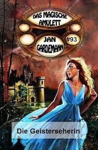 Das magische Amulett #93: Die Geisterseherin