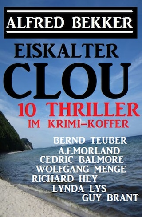 Eiskalter Clou: 10 Thriller im Krimi-Koffer