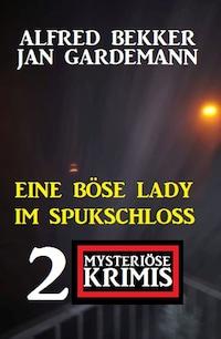 Eine böse Lady im Spukschloss: 2 mysteriöse Krimis