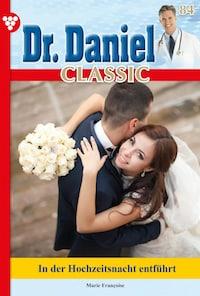 Dr. Daniel Classic 84 – Arztroman