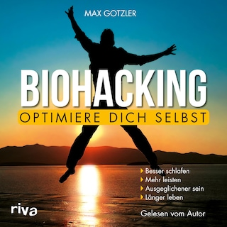 Biohacking – Optimiere dich selbst