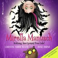 Mirella Manusch – Achtung, hier kommt Frau Eule! (ungekürzt)