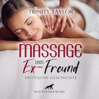 Massage vom Ex-Freund / Erotische Geschichte