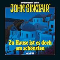 John Sinclair - Zu Hause ist es doch am schönsten - Eine humoristische John Sinclair-Story (Ungekürzt)
