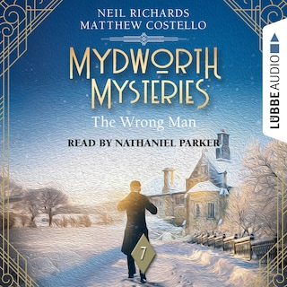 The Wrong Man - Mydworth Mysteries - A Cosy Historical Mystery Series, Episode 7 (Unabridged)