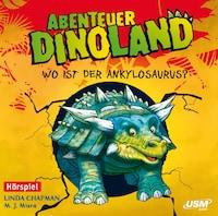 Abenteuer Dinoland - Wo ist der Ankylosaurus