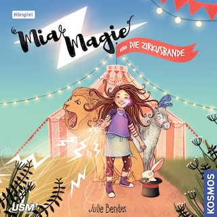 Mia Magie  -  und die Zirkusbande