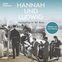 Hannah und Ludwig - Heimatlos in Israel