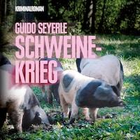 Schweinekrieg (Ungekürzt)
