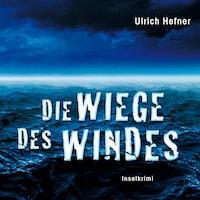 Die Wiege des Windes (Gekürzt)