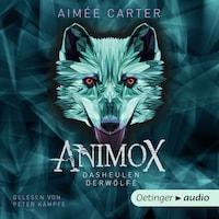 Animox 1. Das Heulen der Wölfe