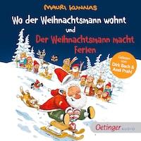 Wo der Weihnachtsmann wohnt und Der Weihnachtsmann macht Ferien