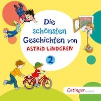 Die schönsten Geschichten von Astrid Lindgren 2