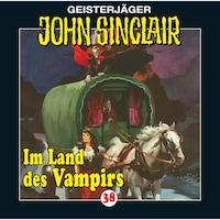 John Sinclair, Folge 38: Im Land des Vampirs (1/3)