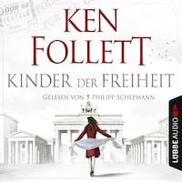 Jahrhundert-Trilogie, Folge 3: Kinder der Freiheit
