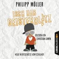 Isch hab Geisterblitz - Neue Wortschätze vom Schulhof