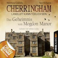 Cherringham - Landluft kann tödlich sein (DEU), Folge 2: Das Geheimnis von Mogdon Manor (gekürzt)