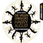 Die vielen Leben des Harry August (Ungekürzt)