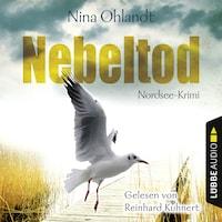 Nebeltod - John Benthiens dritter Fall. Nordsee-Krimi (Ungekürzt)
