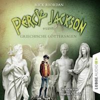 Percy Jackson erzählt, Teil 1: Griechische Göttersagen (Gekürzt)
