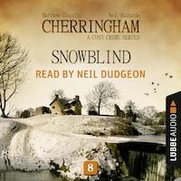 Snowblind - Cherringham - A Cosy Crime Series: Mystery Shorts 8 (Unabridged)