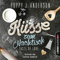 Taste of Love - Küsse zum Nachtisch - Die Köche von Boston 2 (Gekürzt)