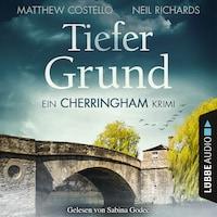 Tiefer Grund - Ein Cherringham-Krimi