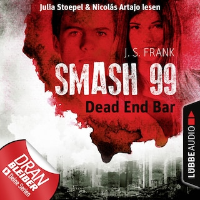 Dead End Bar - Smash99, Folge 5 (Ungekürzt)