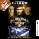 Frontiersmen: Civil War, Folge 4: Die Tochter des Admirals (Ungekürzt)