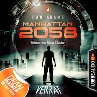 Manhattan 2058, Folge 4: Der Verrat (Ungekürzt)