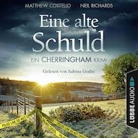Eine alte Schuld - Ein Cherringham-Krimi - Die Cherringham Romane 2 (Ungekürzt)