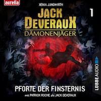 Pforte der Finsternis - Jack Deveraux Dämonenjäger 1 (Inszenierte Lesung)