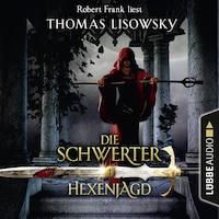 Hexenjagd - Die Schwerter - Die High-Fantasy-Reihe 4 (Ungekürzt)