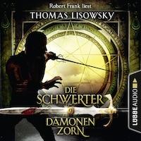 Dämonenzorn - Die Schwerter - Die High-Fantasy-Reihe 9 (Ungekürzt)